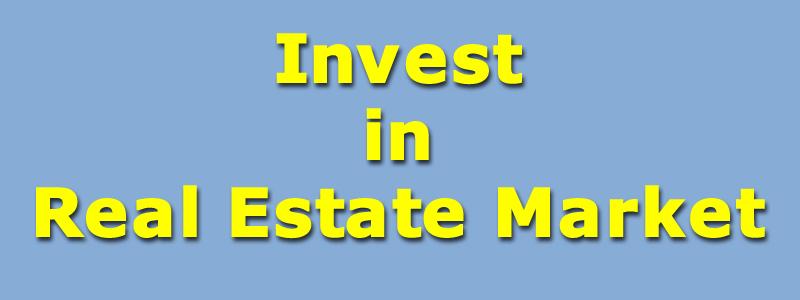 Invest in Real Estate Market
