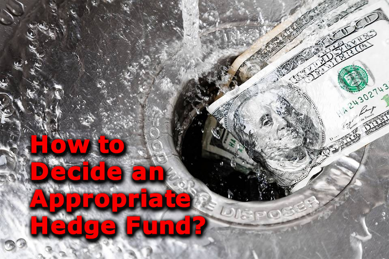 How to Decide an Appropriate Hedge Fund?