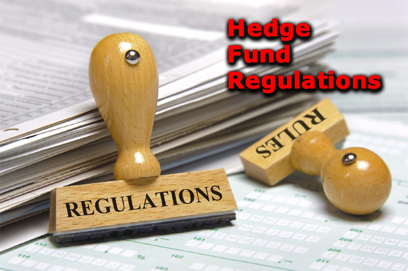 How Hedge Funds Are Regulated.