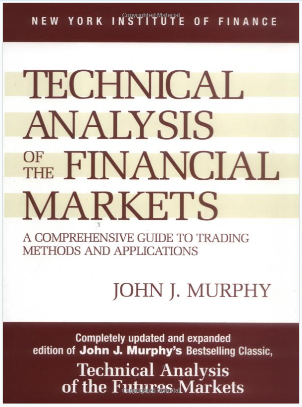 Technical Analysis of the Financial Markets by John Murphy