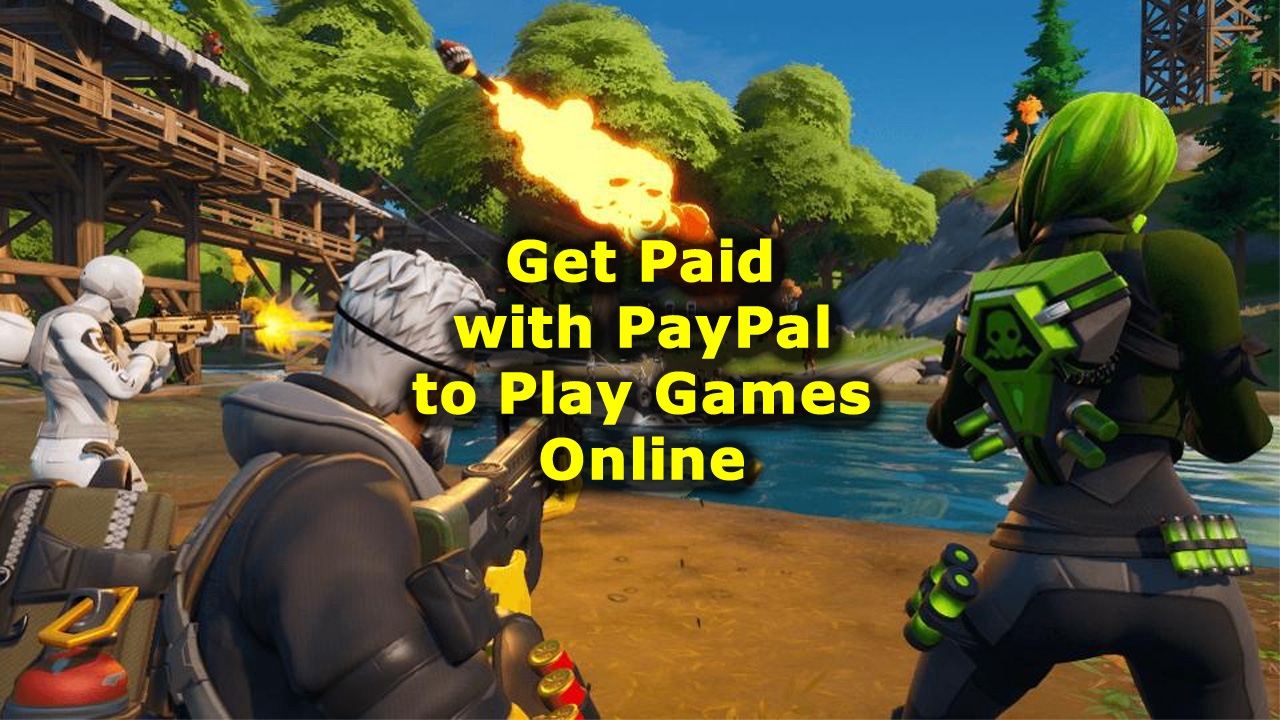 Get Paid with PayPal to Play Games Online
