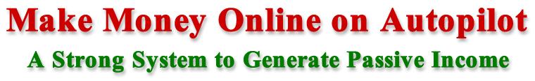 Make Money Online on Autopilot